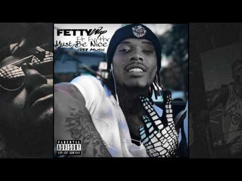 Fetty Wap - Must Be Nice (feat. Fvrthr)