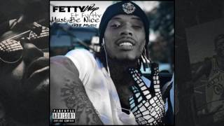 Fetty Wap - Must Be Nice (feat. Fvrthr)