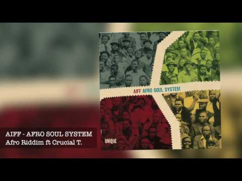 AIFF - Afro Riddim ft Crucial T - taken from the album Afro Soul System