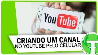 Video Como criar um canal no YouTube pelo celular download MP3, 3GP, MP4, WEBM, AVI, FLV Mei 2018