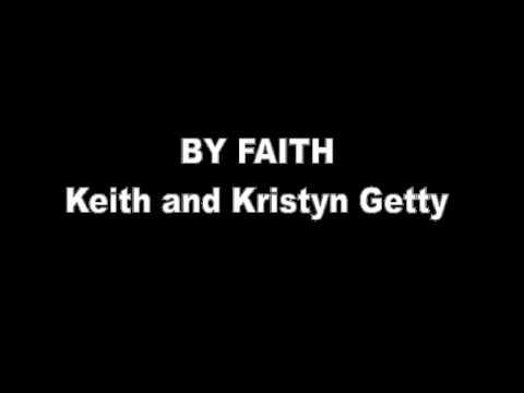 By Faith - Keith and Kristyn Getty