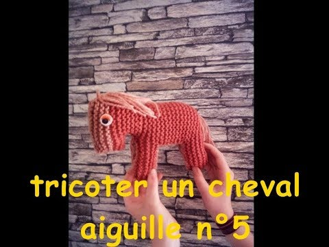 tuto tricot comment tricoter un cheval facilement - YouTube