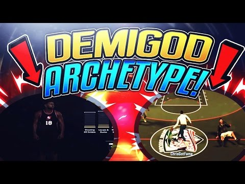 NBA 2K17 - NEW DEMIGOD ARCHETYPE AFER PATCH 12!? GAME CHANGING ARCHETYPE!