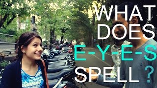 What does E-Y-E-S Spell?   Pune Girls   Questionnaire   India   Funny   EP1   2016