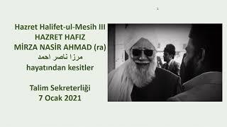 Halifet-ul-Mesih III. Hz. Hafiz Mirza Nasir Ahmed'in (rh) hayatından kesitler 3. Bölüm