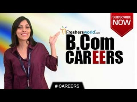 CAREERS IN B.COM – M.Com,MBA,Accountancy,Banks,Business firm