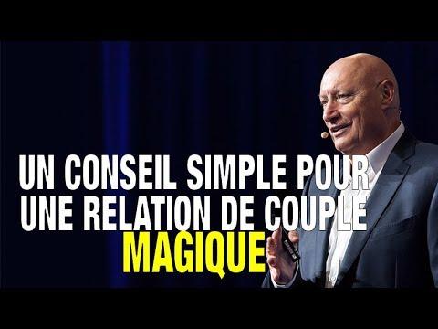 Un Conseil Simple Pour Une Relation De Couple Magique