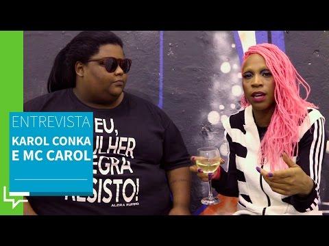 Karol Conka e MC Carol sobre padrão de beleza e racismo