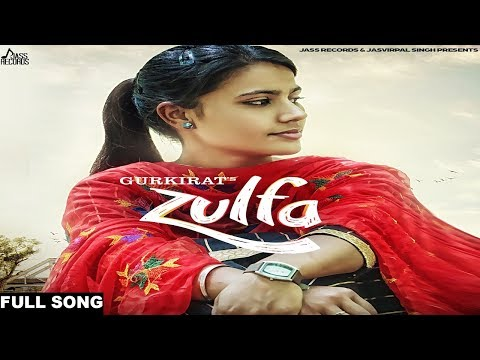 Zulfa| ( Full HD)  | Gurkirat | New Punjabi Songs 2017 | Latest Punjabi Songs 2017