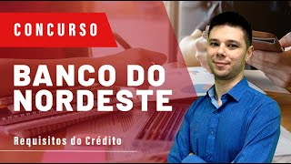 Concurso Banco do Nordeste (BNB) 2018 - Aula 12 - Requisitos do Crédito