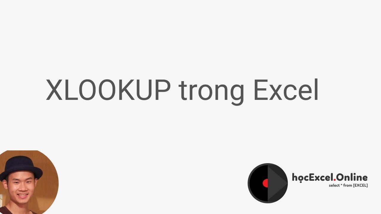 Cách sử dụng hàm xlookup hay hơn hàm vlookup hlookup trong Excel