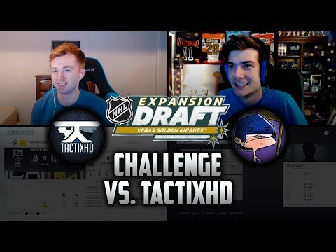 NHL 18 | EXPANSION DRAFT CHALLENGE vs TACTIXHD
