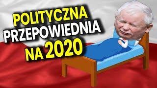 Polityczna Przepowiednia 2020 Rok Walki o Pieniądze Polski i Władzę po Kaczyńskim Analiza Komentator
