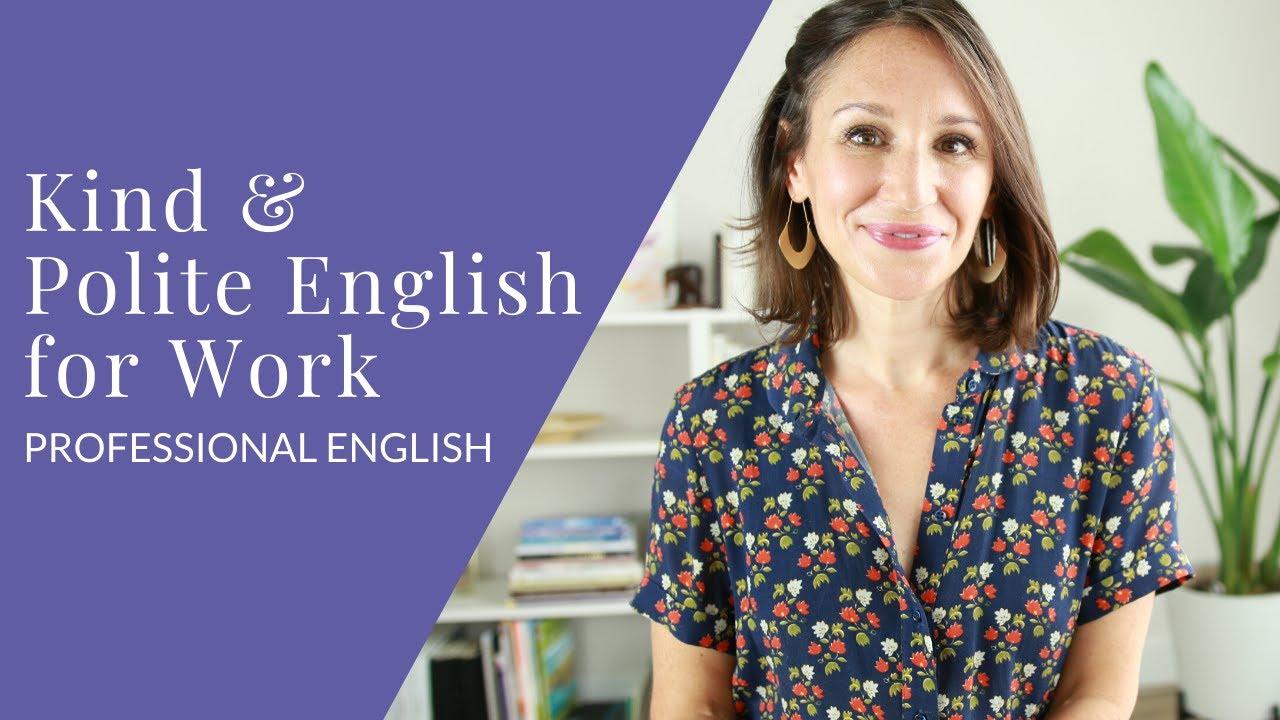Kind, Polite English for Work [Professional English Skills]