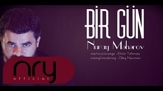 Nuray Meherov - Bir Gun (Official Audio)