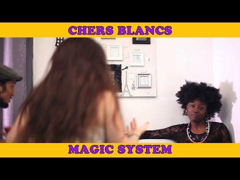 Chers Blancs - Qu'on arrête de nous regarder quand on entend du Magic System poster