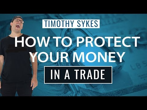 How to Protect Your Money In a Trade