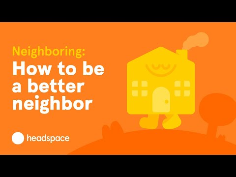 How to be a Better Neighbor | Neighboring