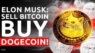 Elon Musk: Sell All Your Bitcoin For Dogecoin! | Dogecoin News
