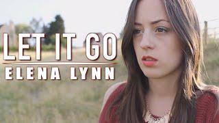 Let It Go - James Bay | Female cover by Elena Lynn (ft. Olivier Versini)