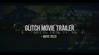 Videohive шаблон Glitch Movie Trailer скачать бесплатно
