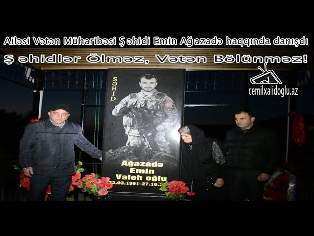 Ailəsi Vətən Müharibəsi Şəhidi Emin Ağazadə haqqında danışdı