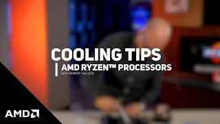 Cooling Tips for AMD Ryzen™ Processors