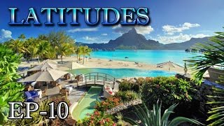 Tahiti Islands   Most Romantic Place | Latitudes | Episode 10 | Travel & Leisure