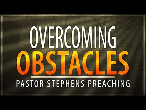 Overcoming Obstacles 08142016 AM - The Door Christian Fellowship - El Paso Texas