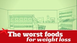 The worst foods for weight loss - You Should Never Eat