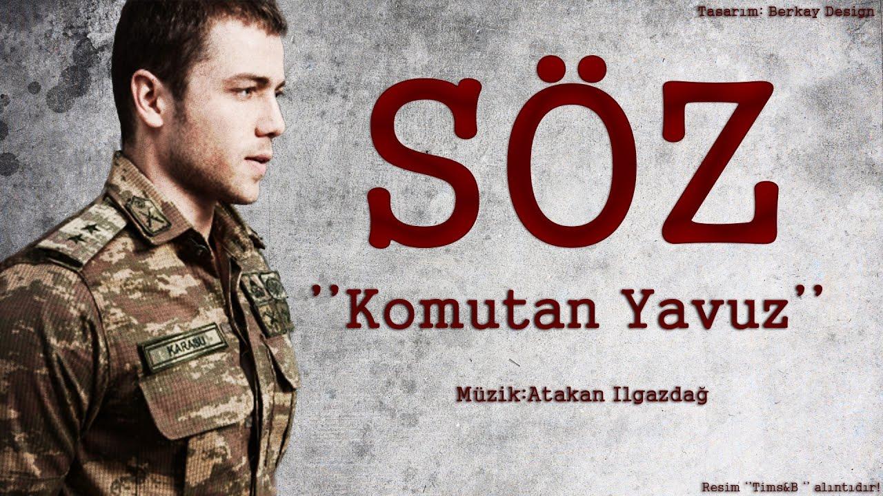 Soz Dizisi Komutan Yavuz Muzigi Youtube