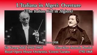 Rossini: L'Italiana in Algeri Overture, Solti & Royal Opera House (1958) ロッシーニ アルジェのイタリア女序曲 ショルティ