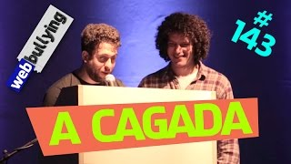 WEBBULLYING (FACEBULLYING) #143 - A CAGADA (BRUSQUE, SC)