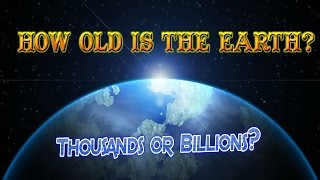 5 Evidences The Earth Is Less Than 10,000 Years Old.