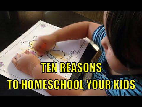 Ten Reasons to Homeschool Your Kids