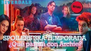 Spoilers 3ra Temporada  ¿Qué Pasará con Archie?  Riverdale Season 3