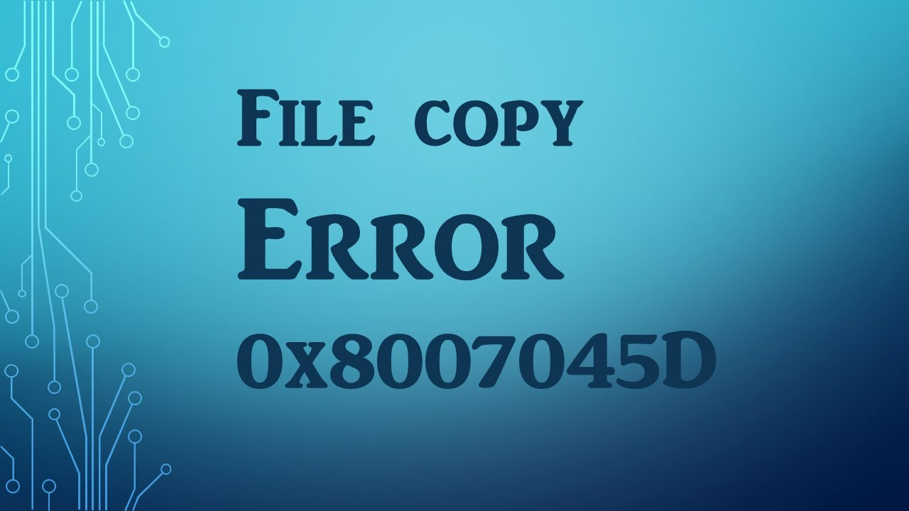 solved error 0x8007045d the request could not be performed becausesolved error 0x8007045d the request could not be performed because of an io device error