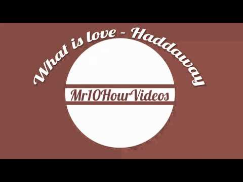 What is love [10 HOURS] Mr10HourVideos