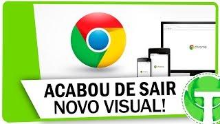 ACABOU DE SAIR! Ative o novo visual do Google Chrome