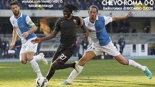 CHIEVO-ROMA 0-0 - Radiocronaca di Riccardo Cucchi (8/3/2015) da Radiouno RAI