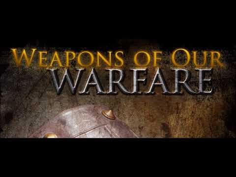 The Weapons of Our Warfare by Nathaniel Urshan
