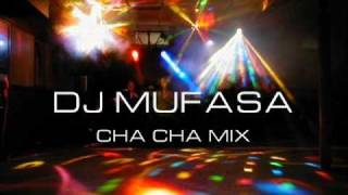 DJ MUFASA CHA CHA MIX.wmv