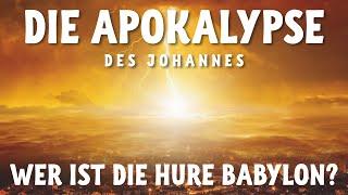 Die Apokalypse des Johannes. Wer ist die Hure Babylon?