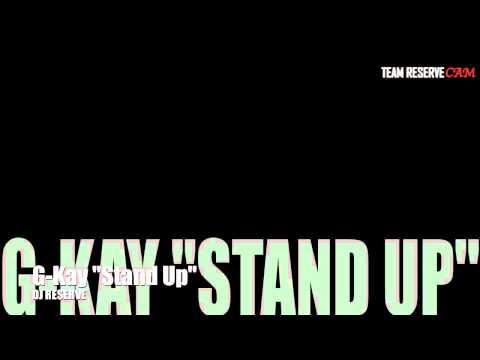 Stand up by G-KAY AKA CHINA MAC