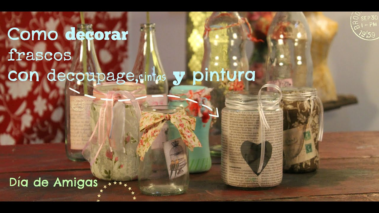D a de amigas express como decorar frascos con decoupage for Como decorar