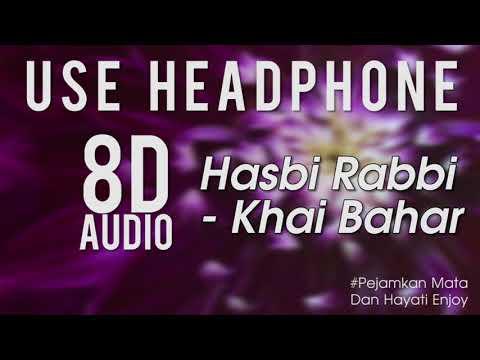 Hasbi Rabbi -khai Bahar 8D Audio