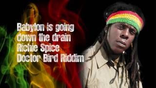 Babylon is going down the drain - Richie Spice - Doctor Bird Riddim