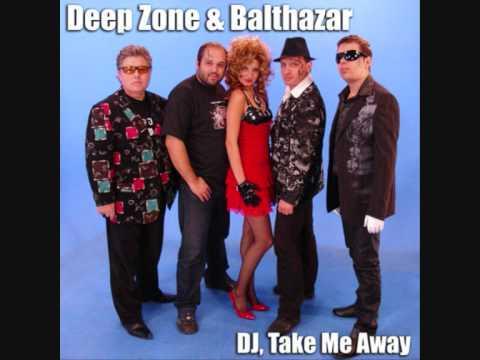 Deep Zone & Balthazar - DJ, Take Me Away (Original mix)