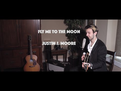 Fly Me To The Moon - Justin J. Moore Cover (LIVE)