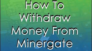 Video How To Withdraw Money From Minergate download MP3, 3GP, MP4, WEBM, AVI, FLV November 2018